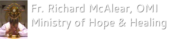 Fr. Richard McAlear, OMI Ministry of Hope & Healing
